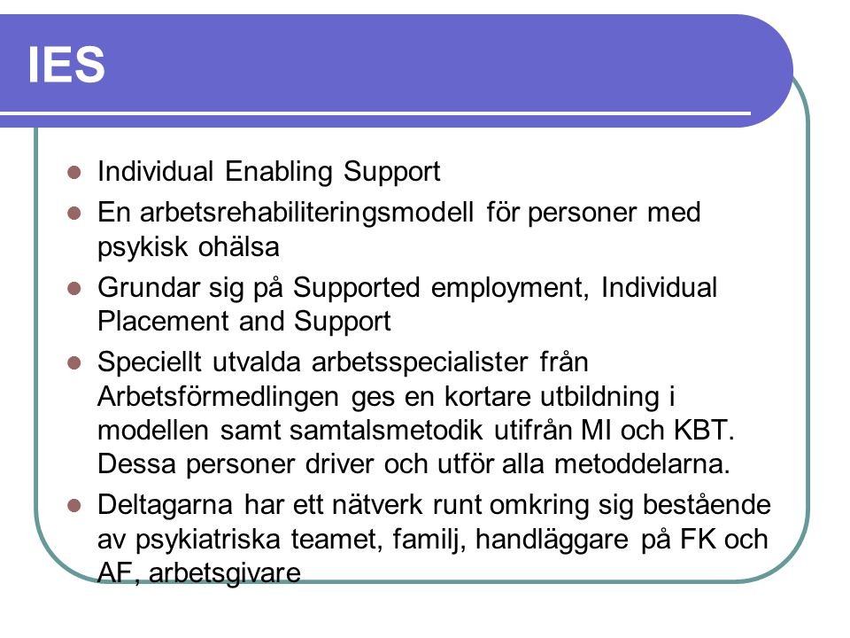 IES Individual Enabling Support