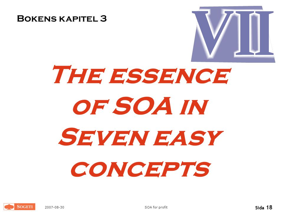 The essence of SOA in Seven easy concepts
