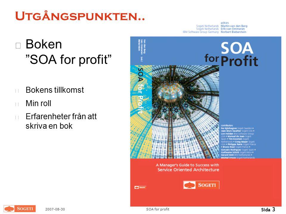 Utgångspunkten.. Boken SOA for profit Bokens tillkomst Min roll