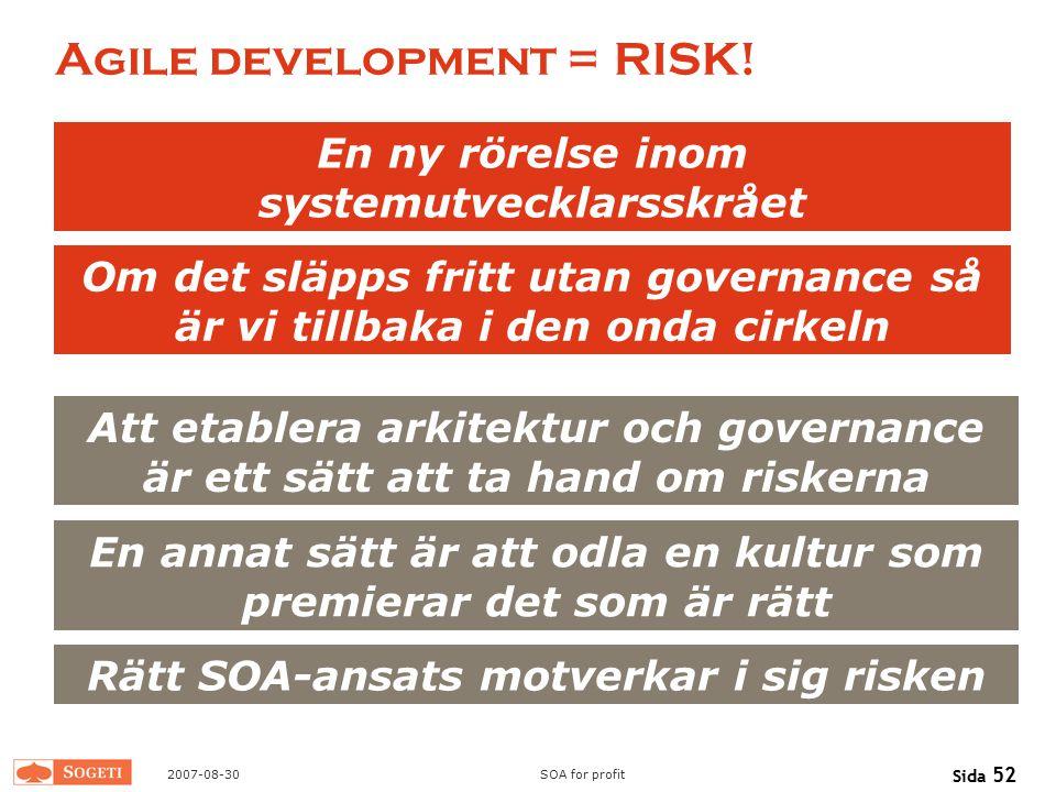 Agile development = RISK!
