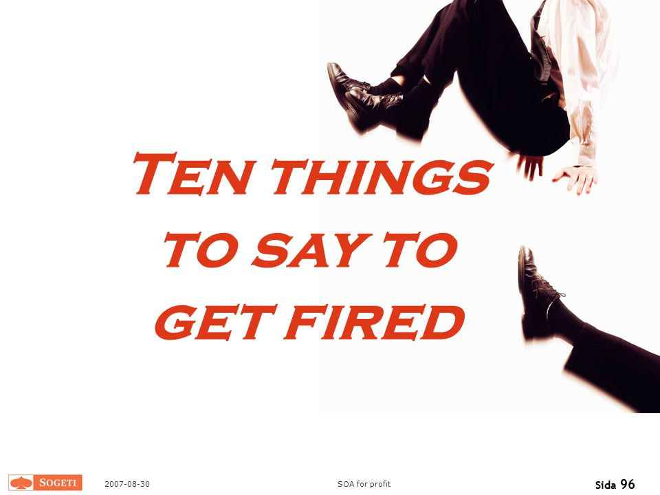 Ten things to say to get fired