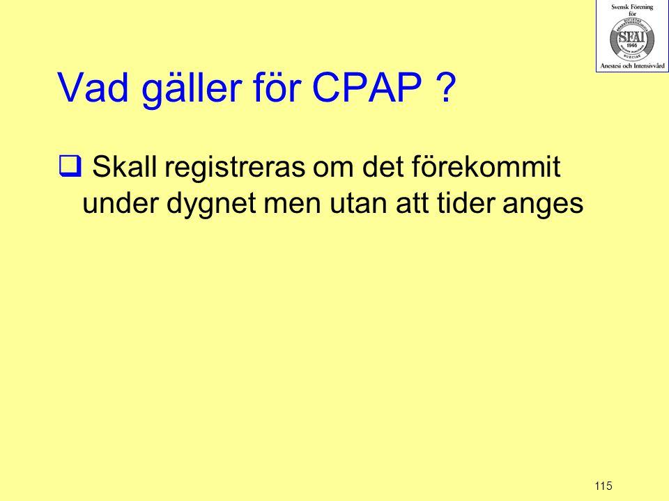 Vad gäller för CPAP Skall registreras om det förekommit under dygnet men utan att tider anges