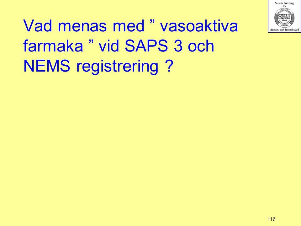Vad menas med vasoaktiva farmaka vid SAPS 3 och NEMS registrering