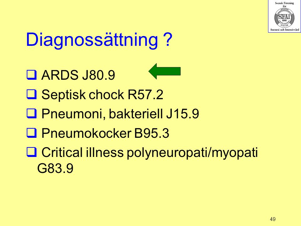 Diagnossättning ARDS J80.9 Septisk chock R57.2