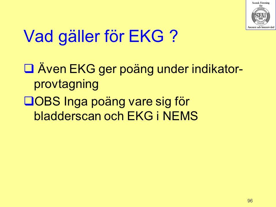 Vad gäller för EKG Även EKG ger poäng under indikator-provtagning