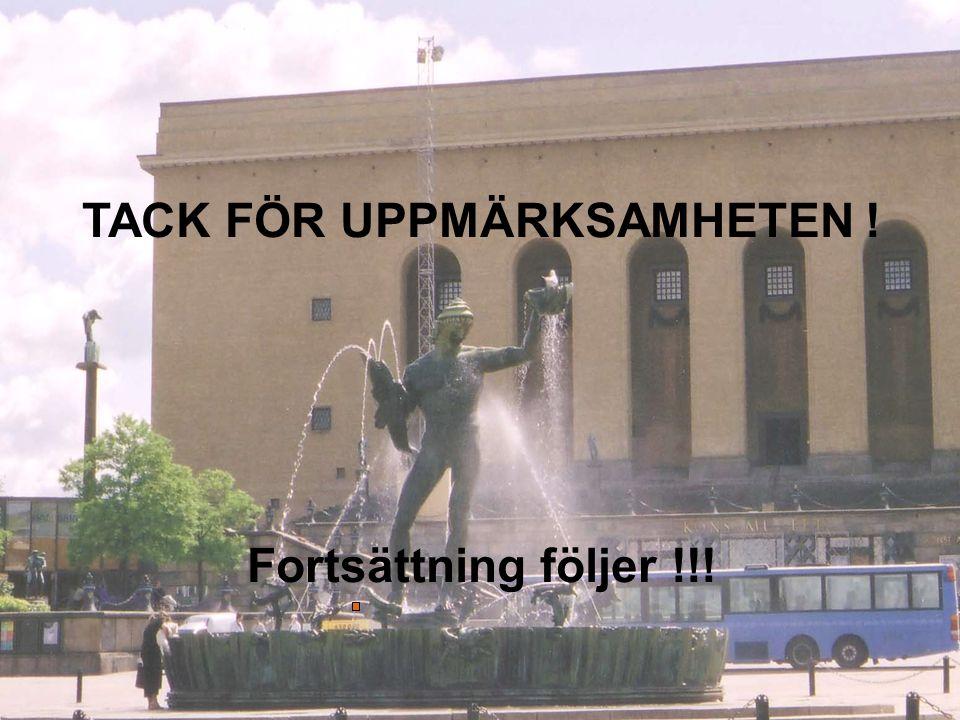 TACK FÖR UPPMÄRKSAMHETEN !