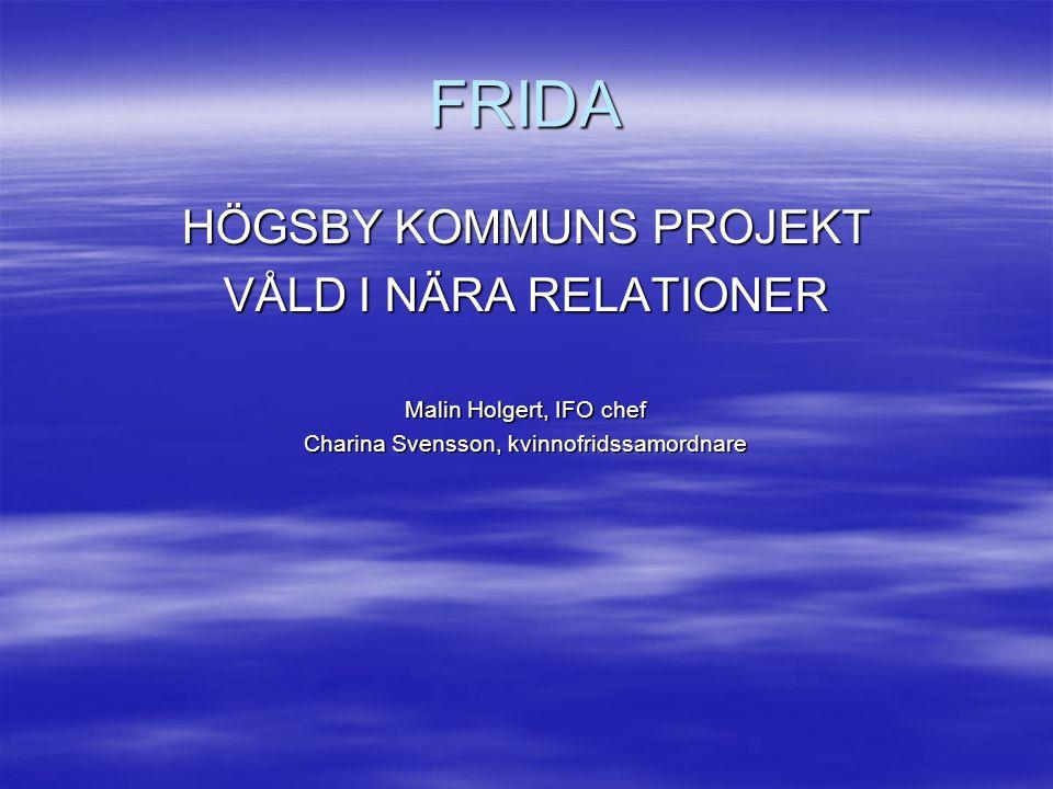 FRIDA HÖGSBY KOMMUNS PROJEKT VÅLD I NÄRA RELATIONER