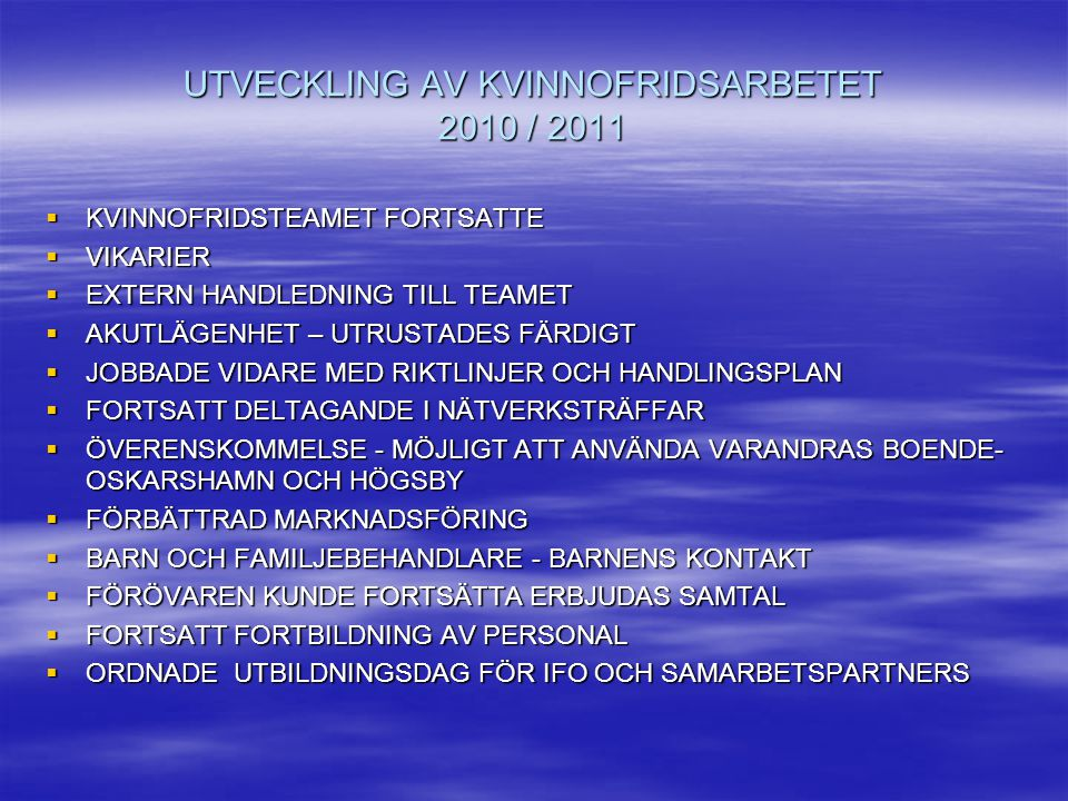 UTVECKLING AV KVINNOFRIDSARBETET 2010 / 2011