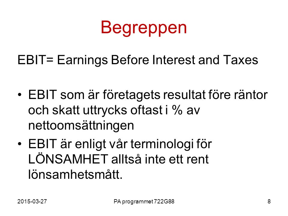 Begreppen EBIT= Earnings Before Interest and Taxes