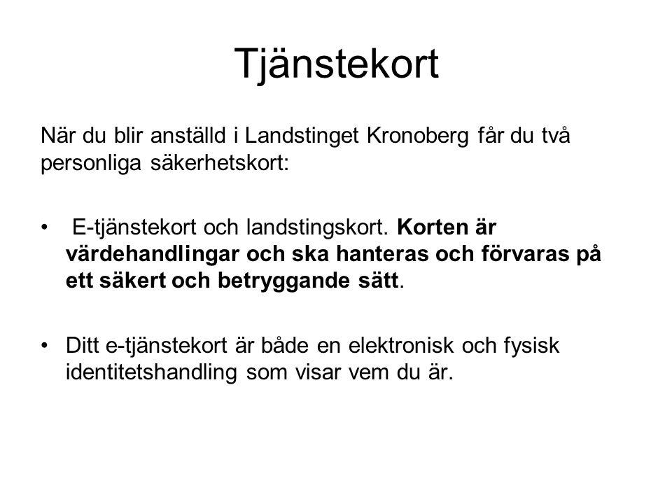 Tjänstekort När du blir anställd i Landstinget Kronoberg får du två personliga säkerhetskort: