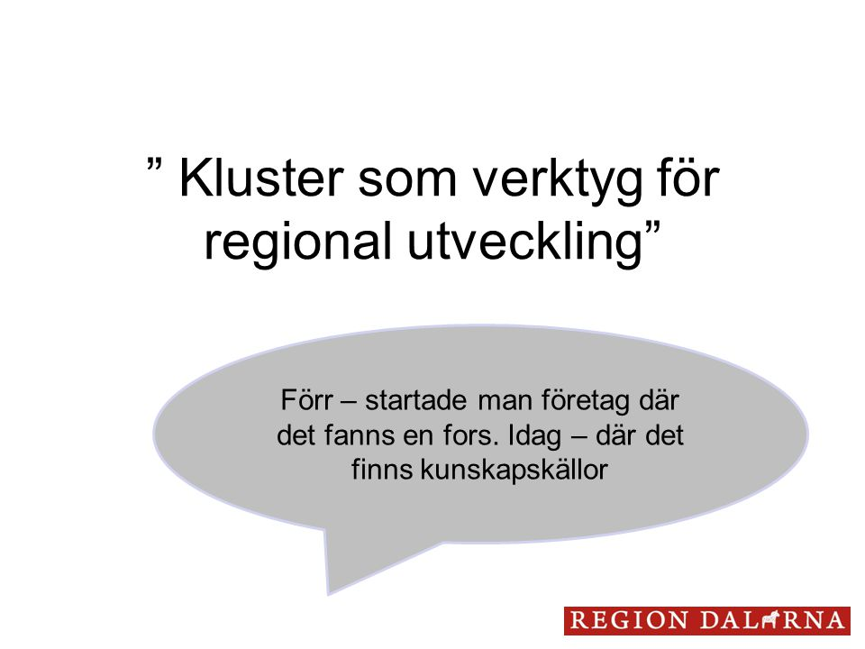 Kluster som verktyg för regional utveckling