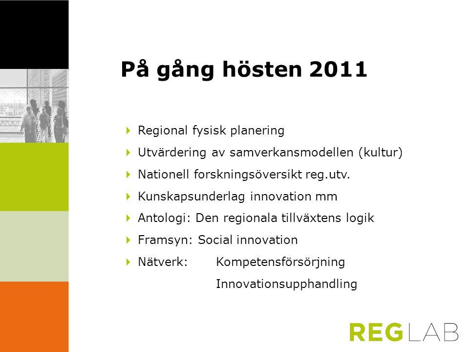På gång hösten 2011 4 Regional fysisk planering