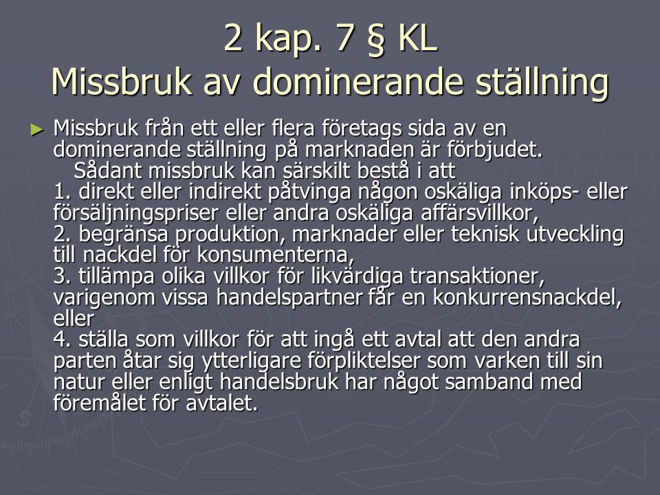 2 kap. 7 § KL Missbruk av dominerande ställning