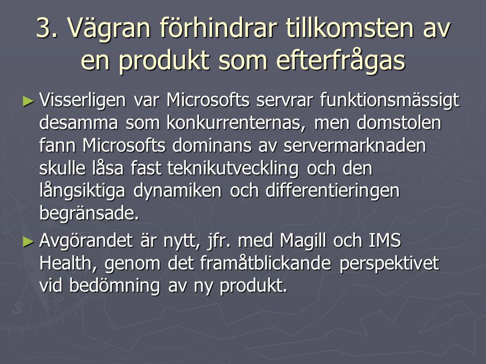 3. Vägran förhindrar tillkomsten av en produkt som efterfrågas