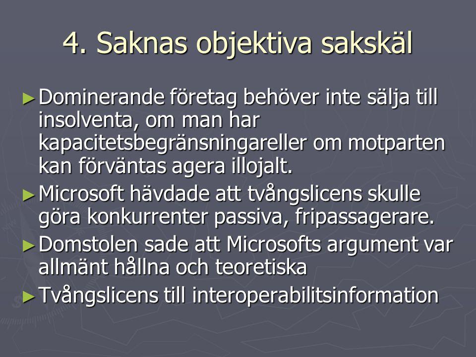 4. Saknas objektiva sakskäl