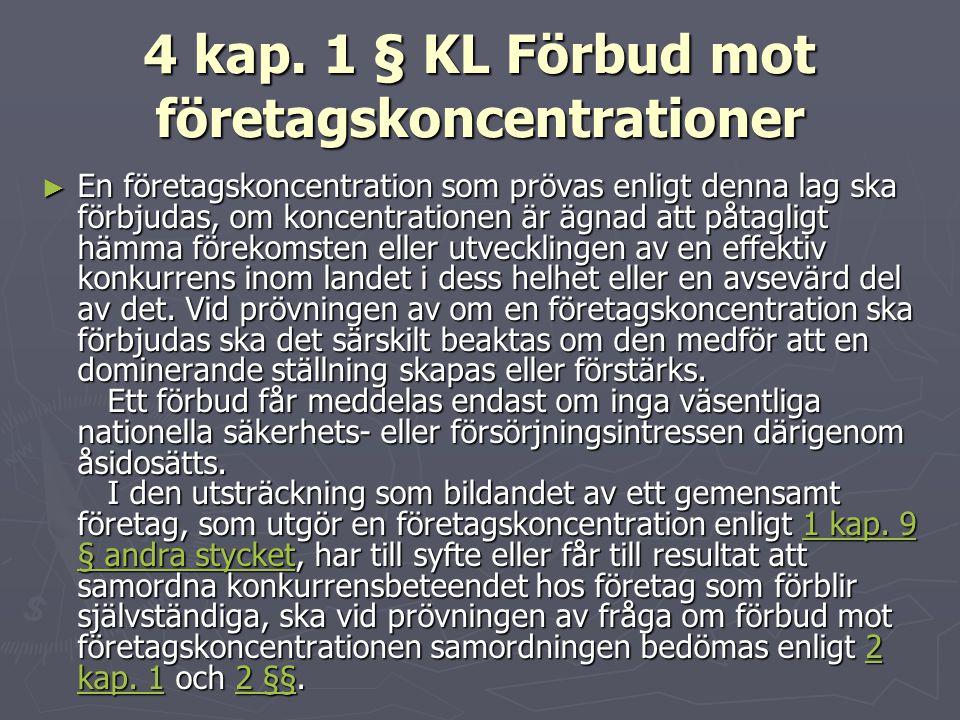 4 kap. 1 § KL Förbud mot företagskoncentrationer