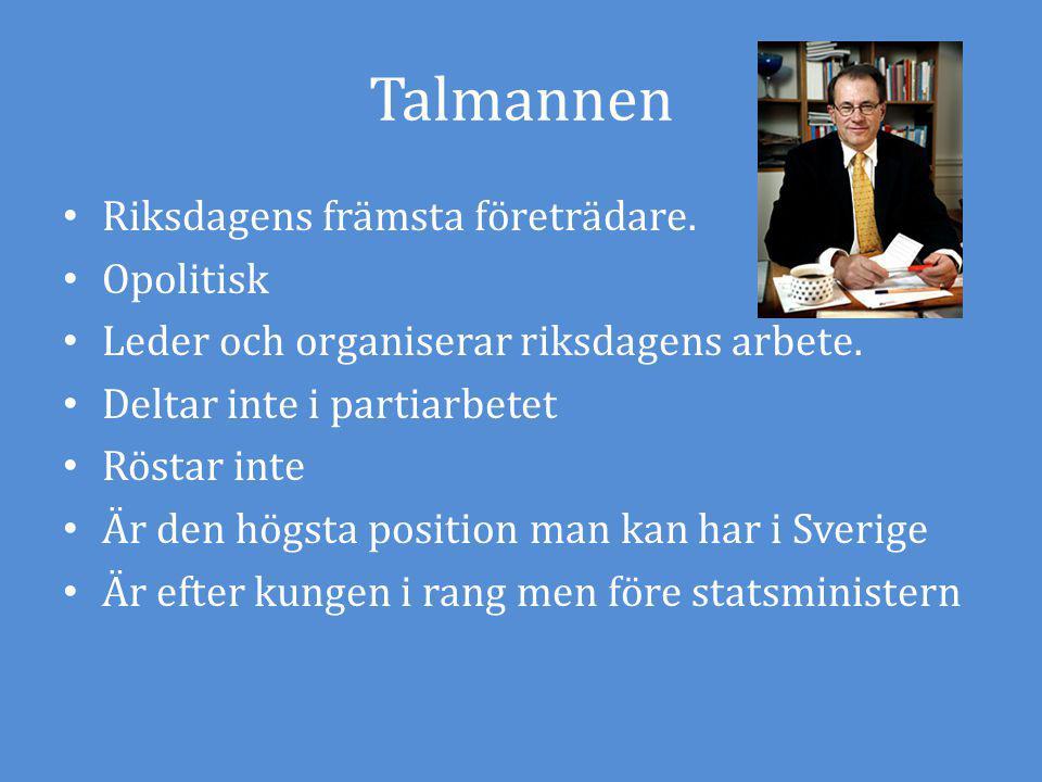 Talmannen Riksdagens främsta företrädare. Opolitisk