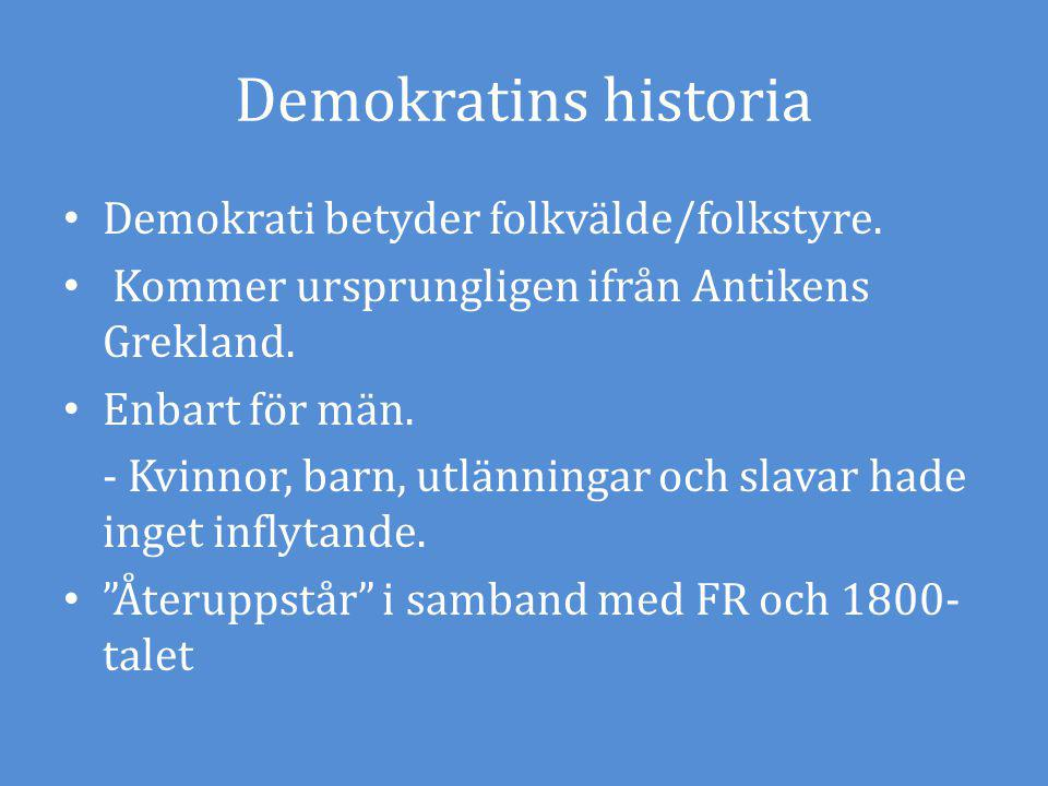 Demokratins historia Demokrati betyder folkvälde/folkstyre.