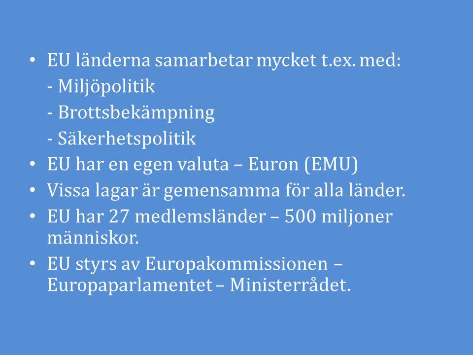 EU länderna samarbetar mycket t.ex. med: