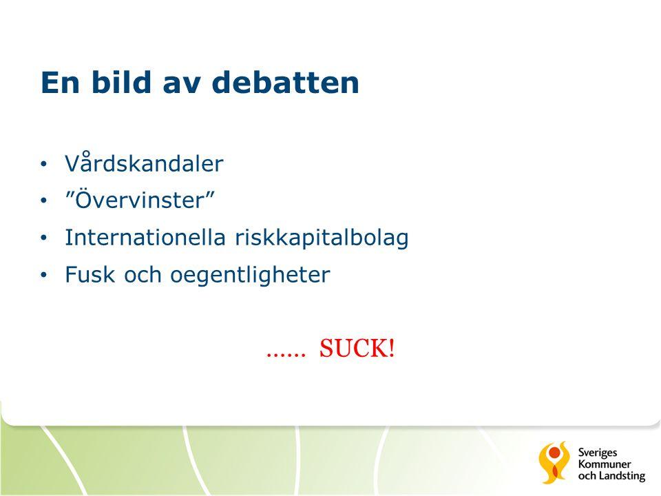 En bild av debatten …… SUCK! Vårdskandaler Övervinster