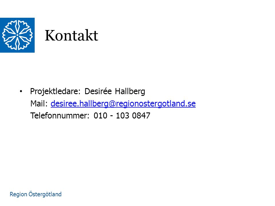 Kontakt Projektledare: Desirée Hallberg