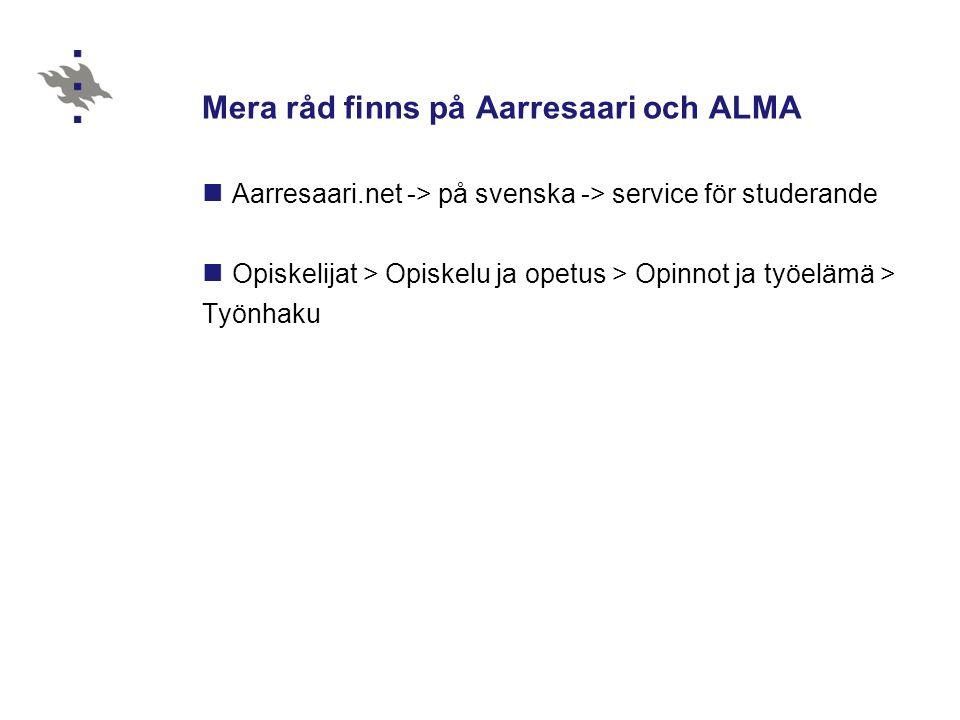 Mera råd finns på Aarresaari och ALMA
