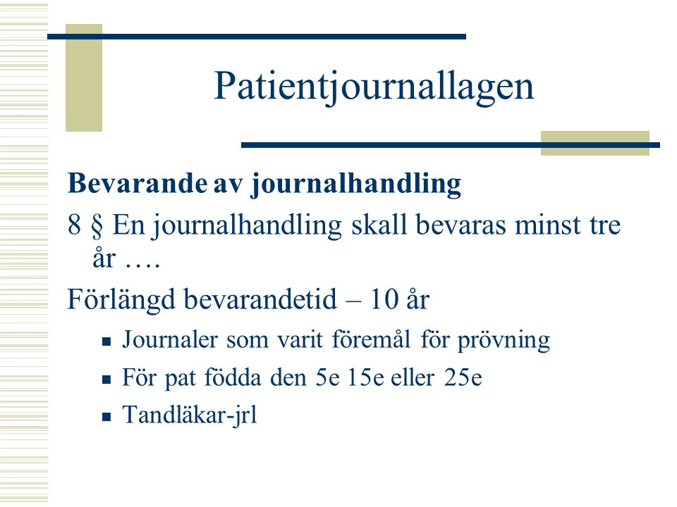 Patientjournallagen Bevarande av journalhandling