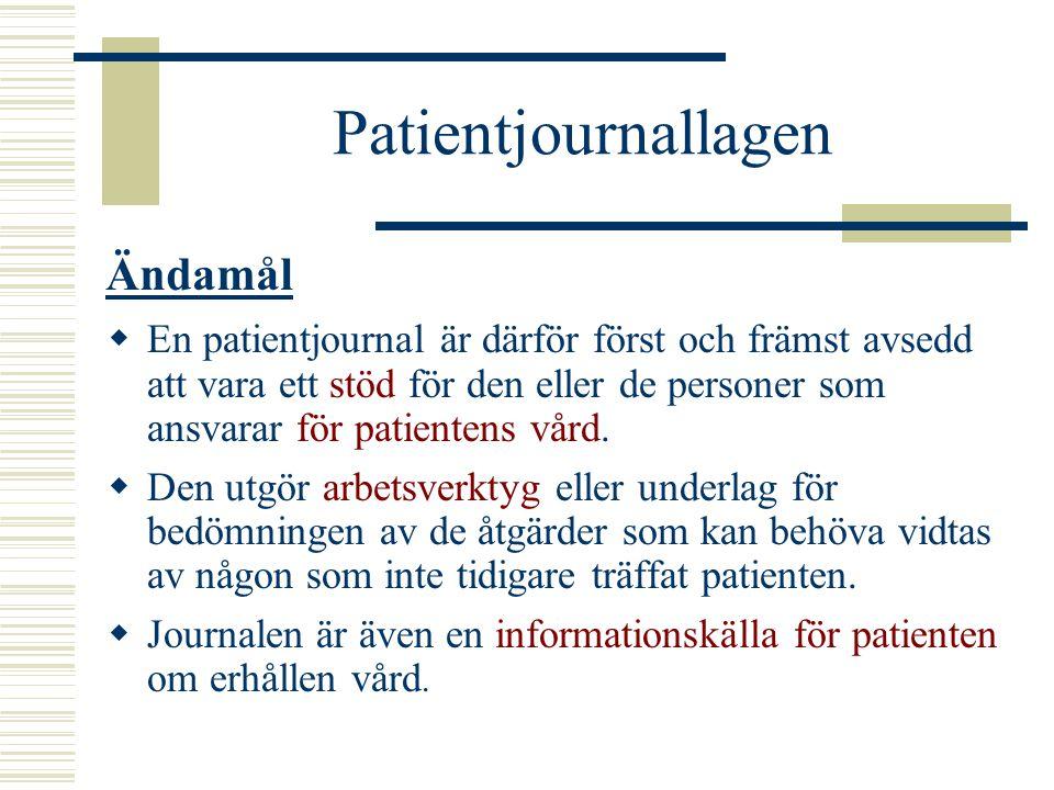 Patientjournallagen Ändamål