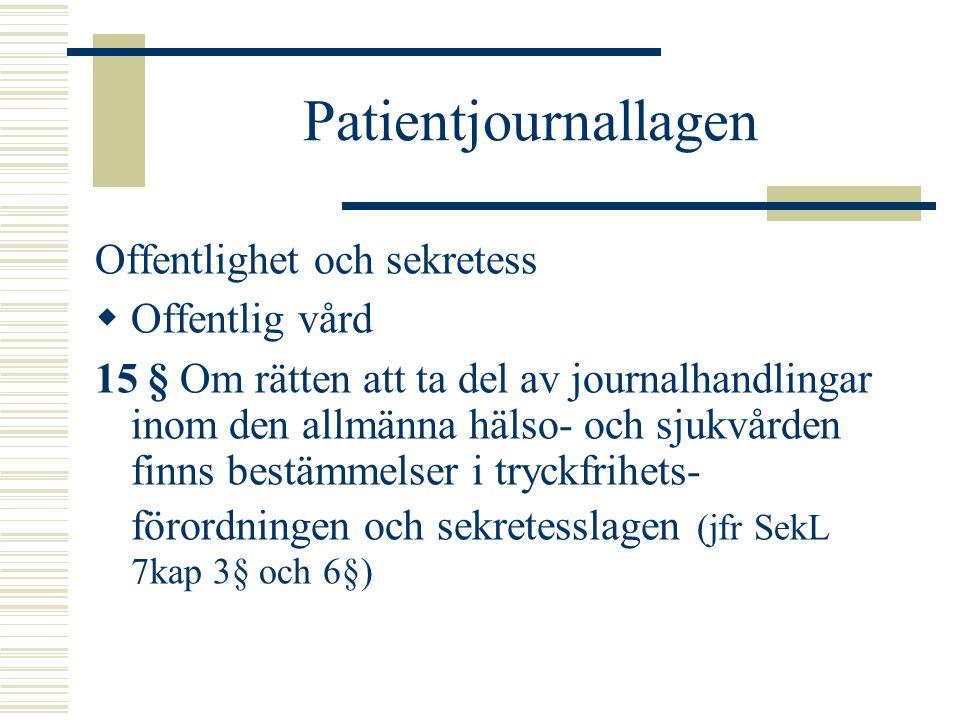 Patientjournallagen Offentlighet och sekretess Offentlig vård