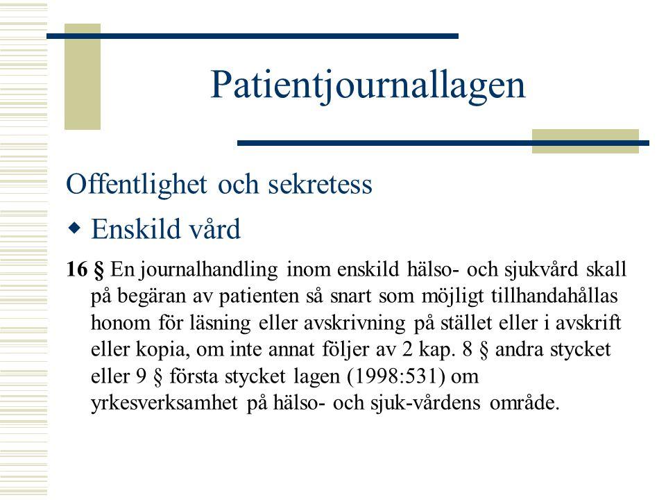 Patientjournallagen Offentlighet och sekretess Enskild vård