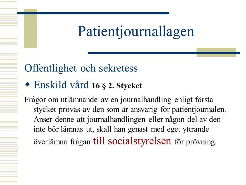 Patientjournallagen Offentlighet och sekretess