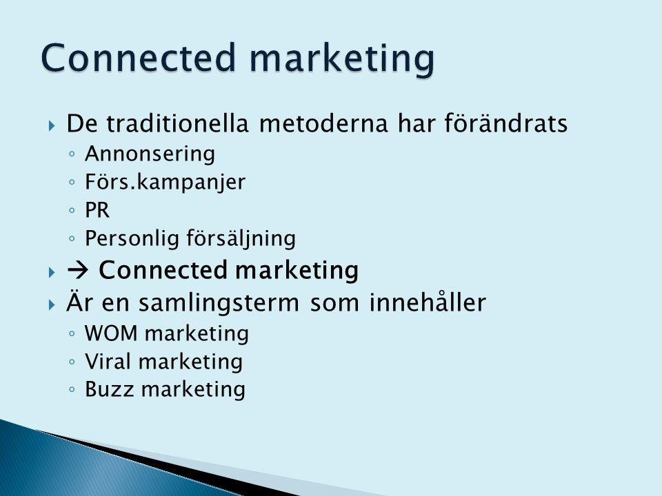 Connected marketing De traditionella metoderna har förändrats