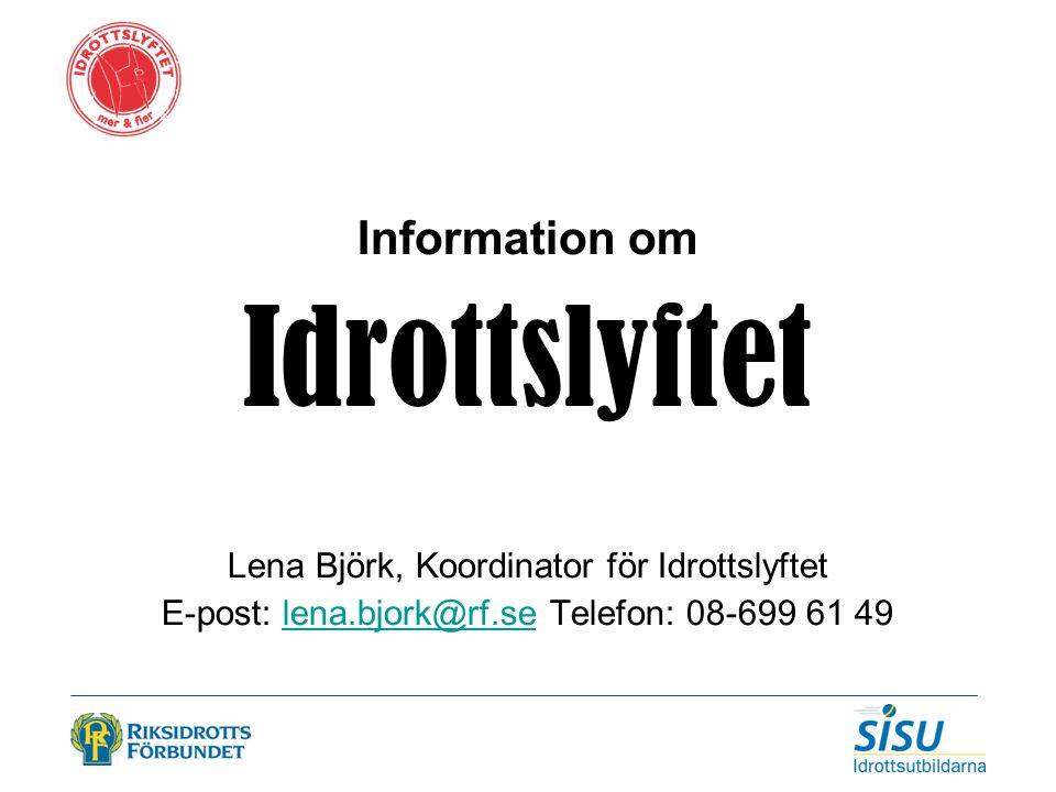 Idrottslyftet Information om Lena Björk, Koordinator för Idrottslyftet