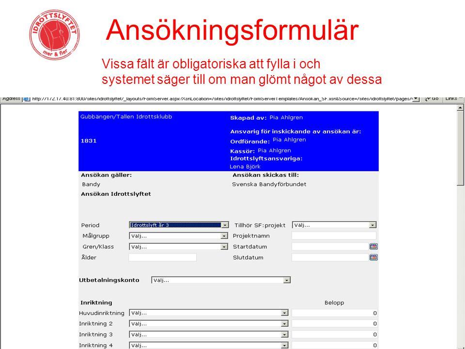 Ansökningsformulär Vissa fält är obligatoriska att fylla i och systemet säger till om man glömt något av dessa.