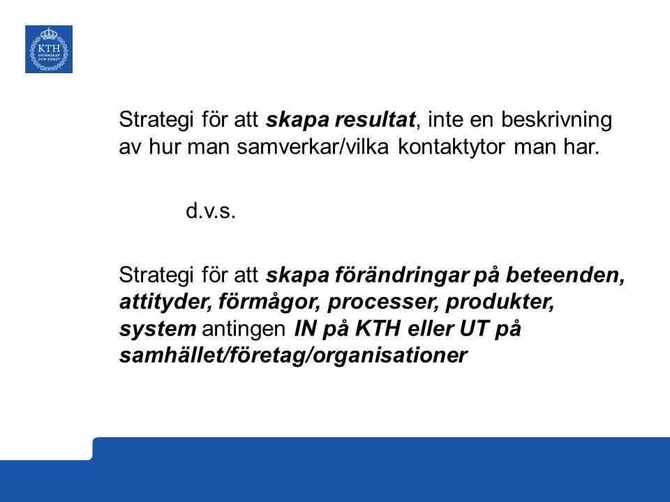 Strategi för att skapa resultat, inte en beskrivning av hur man samverkar/vilka kontaktytor man har.