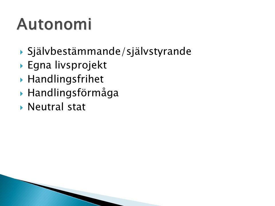 Autonomi Självbestämmande/självstyrande Egna livsprojekt