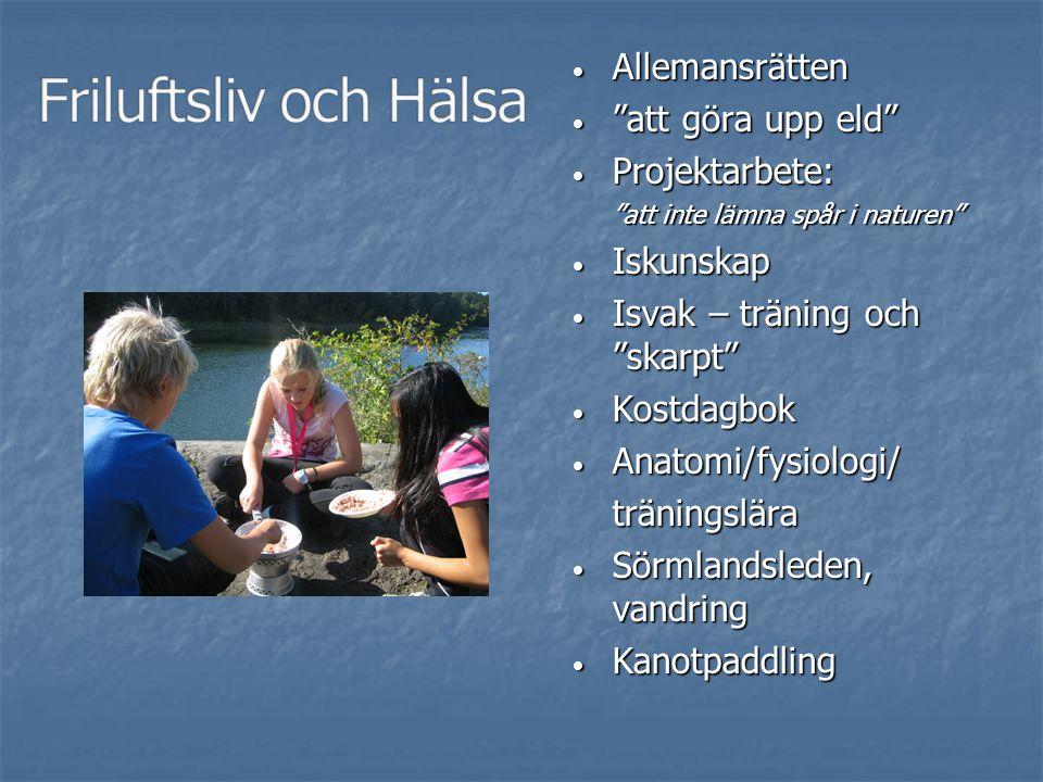 Friluftsliv och Hälsa Allemansrätten att göra upp eld Projektarbete: