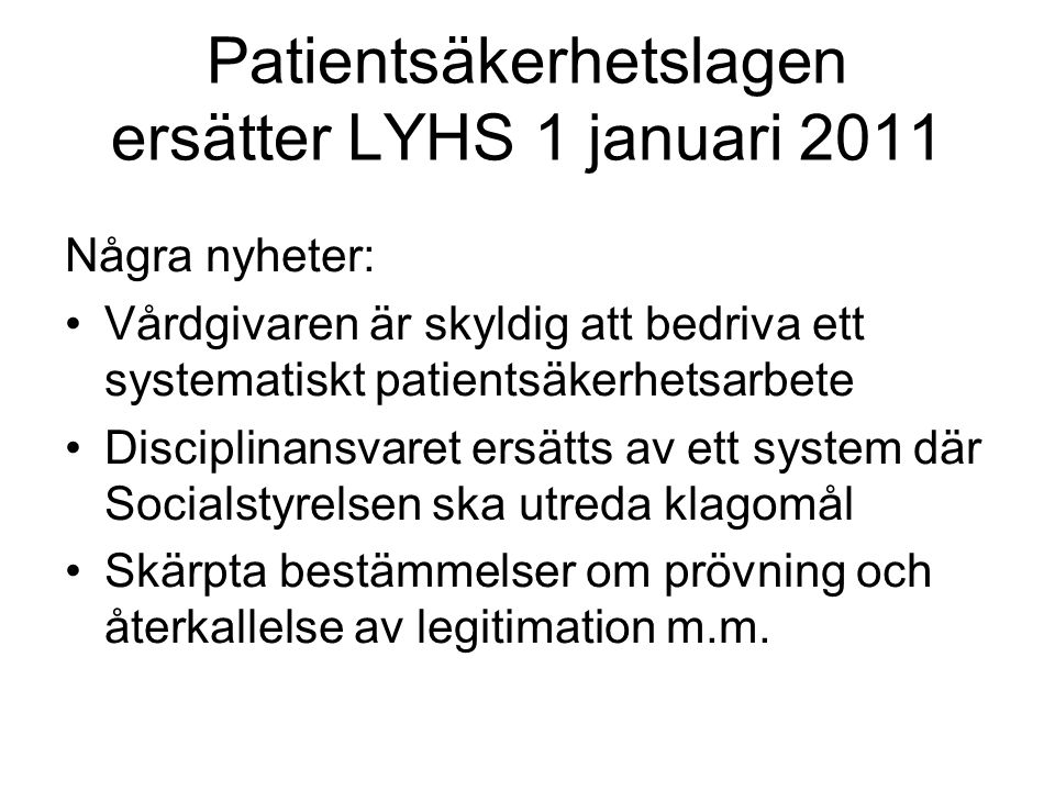 Patientsäkerhetslagen ersätter LYHS 1 januari 2011