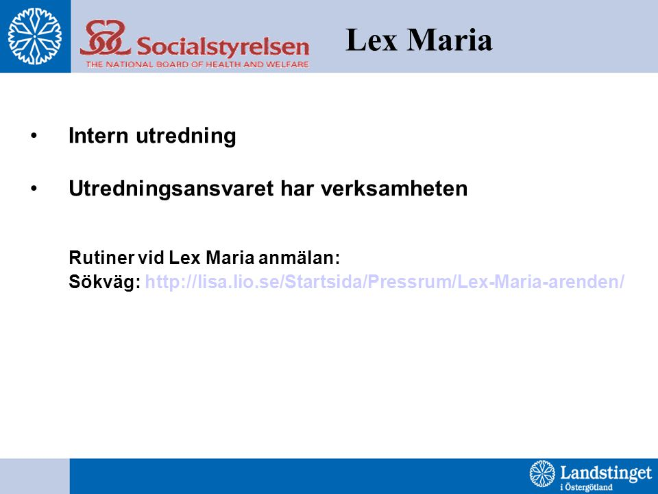 Lex Maria Intern utredning Utredningsansvaret har verksamheten