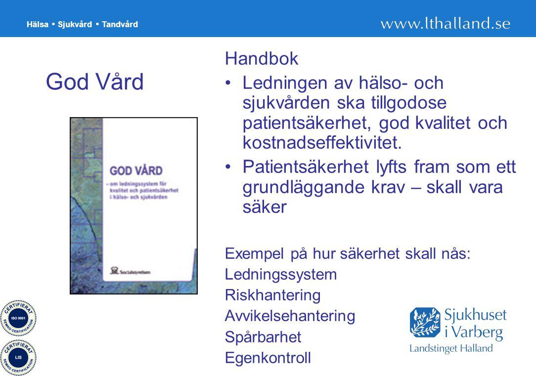Handbok Ledningen av hälso- och sjukvården ska tillgodose patientsäkerhet, god kvalitet och kostnadseffektivitet.