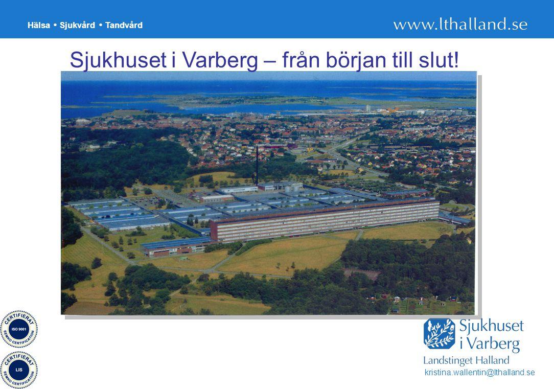 Sjukhuset i Varberg – från början till slut!