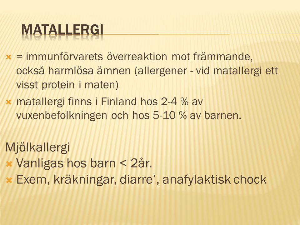 Matallergi Mjölkallergi Vanligas hos barn < 2år.