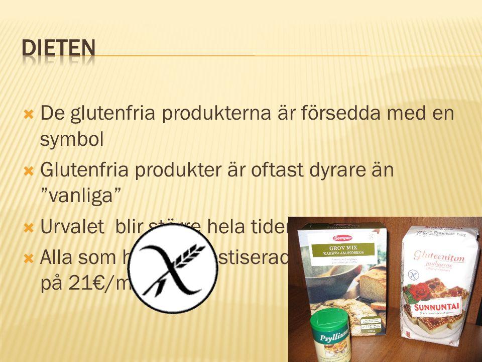 DIETEN De glutenfria produkterna är försedda med en symbol
