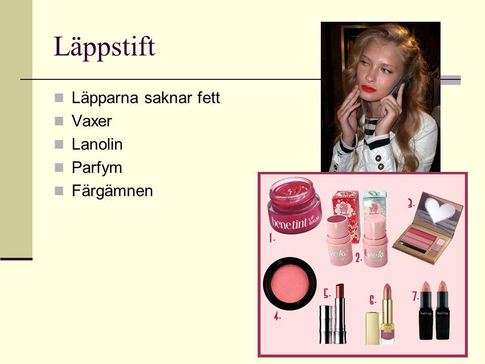 Läppstift Läpparna saknar fett Vaxer Lanolin Parfym Färgämnen