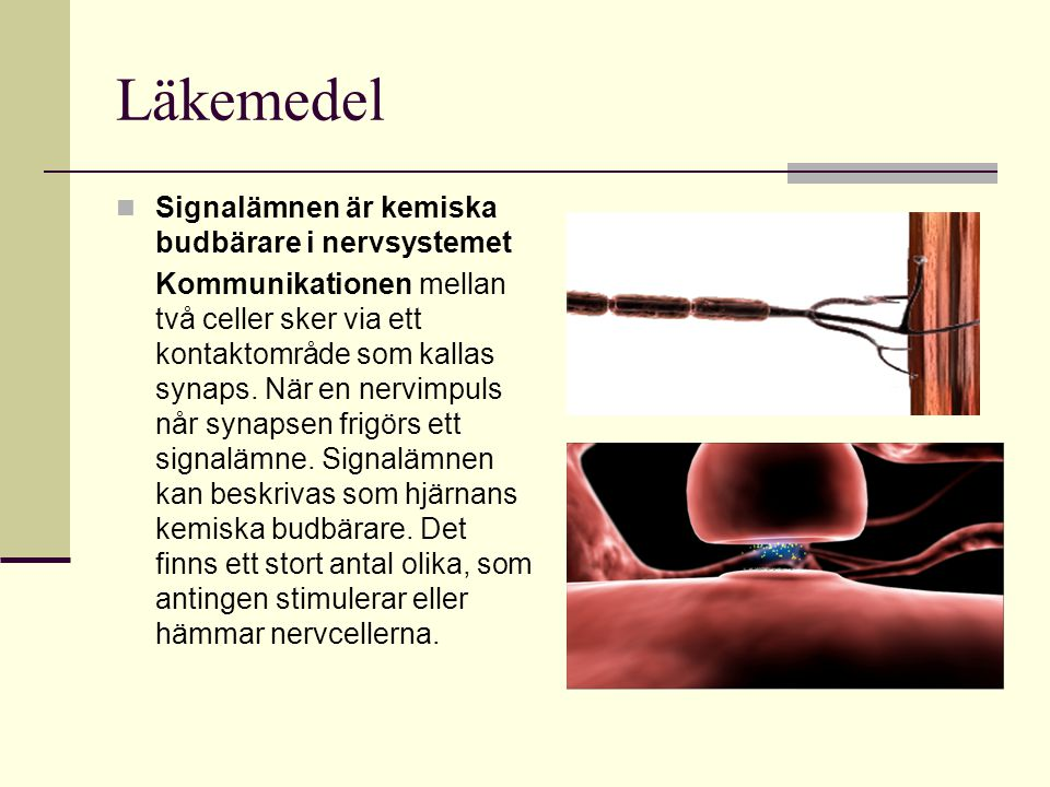Läkemedel Signalämnen är kemiska budbärare i nervsystemet