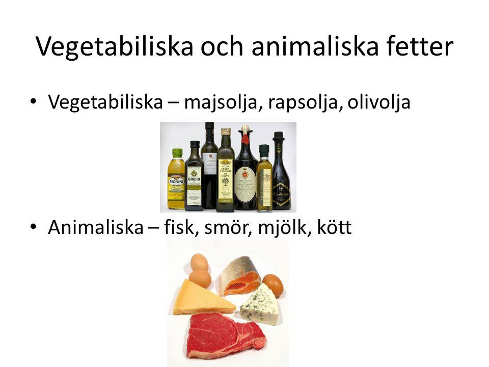 Vegetabiliska och animaliska fetter