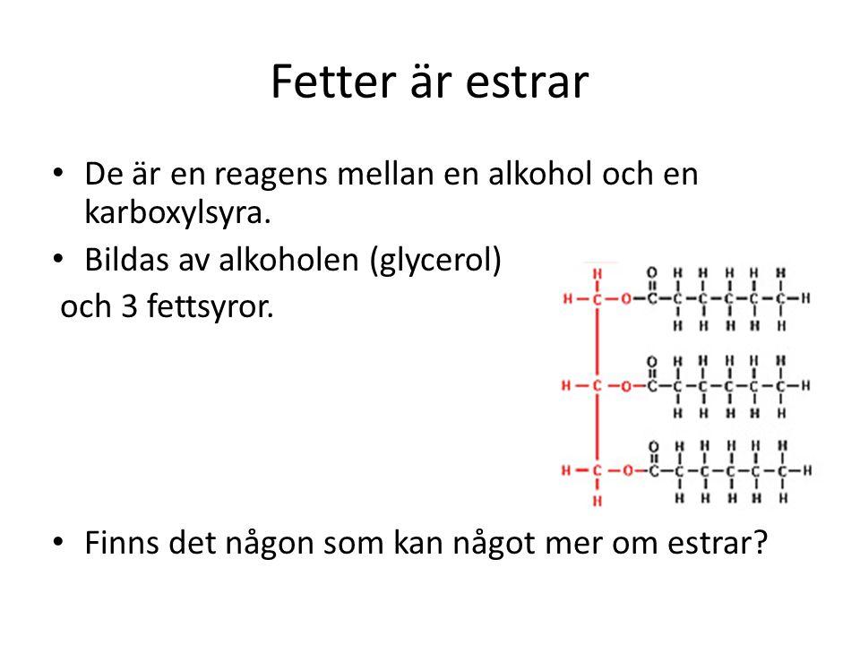 Fetter är estrar De är en reagens mellan en alkohol och en karboxylsyra. Bildas av alkoholen (glycerol)