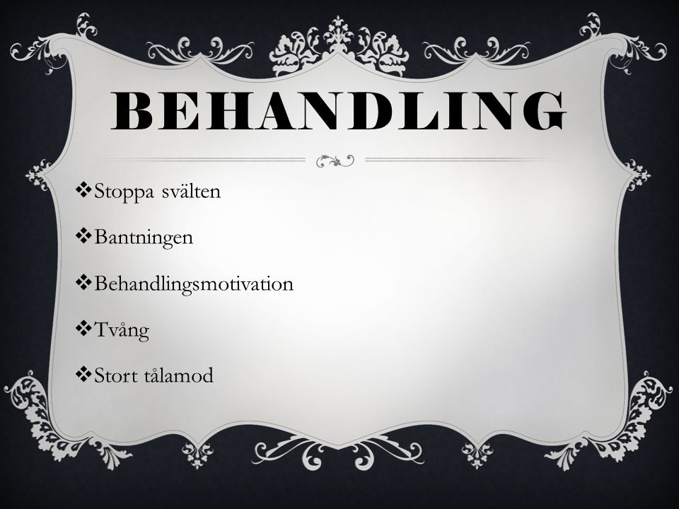 Behandling Stoppa svälten Bantningen Behandlingsmotivation Tvång