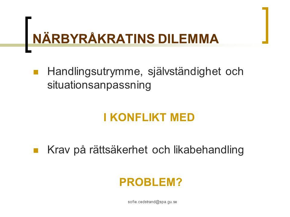 NÄRBYRÅKRATINS DILEMMA
