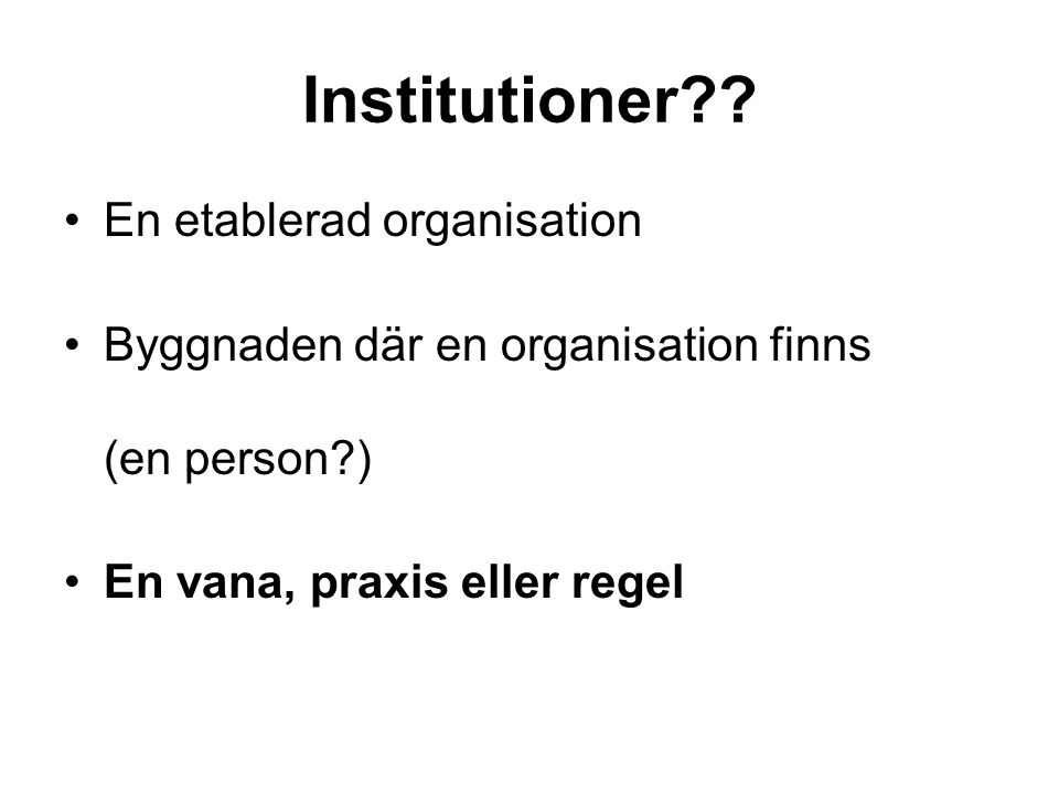 Institutioner En etablerad organisation